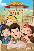 Midinho, o Pequeno Missionário – As Viagens Missionárias de Paulo, vol. 1