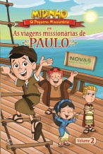 Midinho, o Pequeno Missionário – As Viagens Missionárias de Paulo, vol. 2