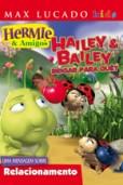 Hailey & Bailey – Brigar para quê?