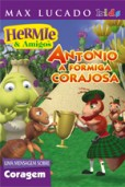 Antonio – A formiga corajosa